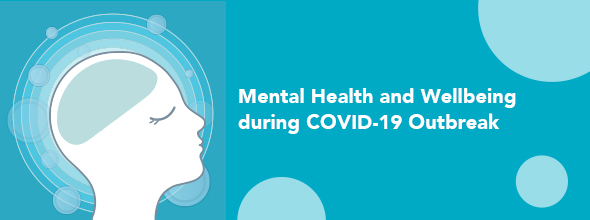 Mental Health and Wellbeing during COVID-19 Outbreak